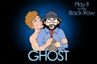 Play It to the Back Row – Ghostreview