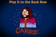 Play It to the Back Row – Carrie review