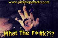 What the F@#k?! – Episode 161