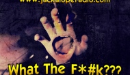 What the F@#k?! – Episode 159