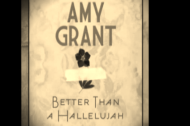 "Namio's Corner: Amy Grant, ""Better Than a Hallelujah"""