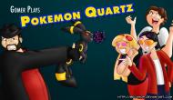 Gomer Plays Pokémon Quartz – Episode 20 (GreenerGrass-Types)