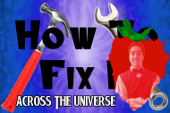 How to Fix It: Across the Universe