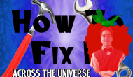 How to Fix It: Across theUniverse