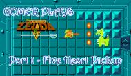 Gomer Plays The Legend of Zelda – Part 1: Five HeartPickup