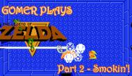 Gomer Plays The Legend of Zelda – Part 2:Smokin'!