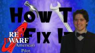 How to Fix It: Red Dwarf US Pilot(1992)