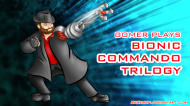Gomer Plays Bionic Commando Trilogy – Episode 1: Bionic Power Ups!