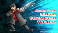 Gomer Plays Bionic Commando Trilogy – Episode 2: Swings and Misses!
