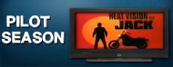 Pilot Season: Heat Vision andJack