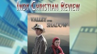 Indy Christian Review – Valley of the Shadow