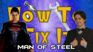 How to Fix It: Man ofSteel