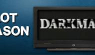 Pilot Season: Darkman