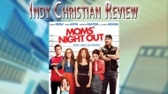 Indy Christian Review – Mom's Night Out