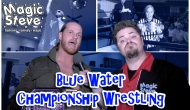 Magic Steve: Blue Water Championship Wrestling!