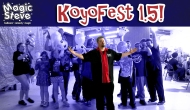 Magic Steve Visits KoyoFest 1.5!