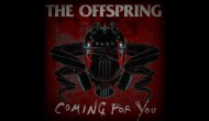 "First Listen: The Offspring ""Coming for You"" Song Review"