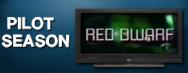 Pilot Season: Red Dwarf(USA)