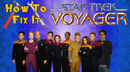 How to Fix It: Star Trek: Voyager