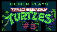 Gomer Plays TMNT NES (Part 3: To DaBlimp-A!)