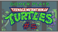 Gomer Plays TMNT NES (Part 5: TheTechnoTARDIS!)