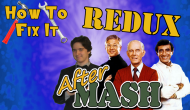 How To Fix It: AfterMASH (Redux)