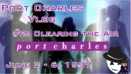 Port Charles Vlogs #2: Clearing theAir