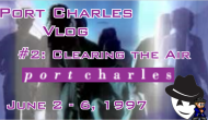 Port Charles Vlogs #2: Clearing the Air