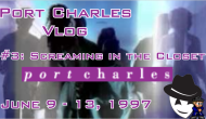Port Charles Vlogs #3 (Screaming in theCloset)