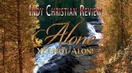 Indy Christian Review – Alone Yet Not Alone
