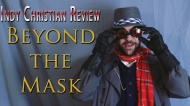Indy Christian Review – Beyond theMask