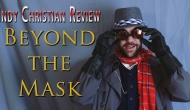 Indy Christian Review – Beyond the Mask