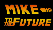 A BlackScarabFilmZ Short: Mike to the Future