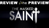 The Masked Saint – Review the Preview