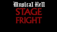 Musical Hell: StageFright