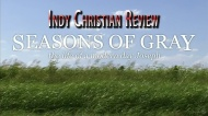 Indy Christian Review – Seasons ofGray