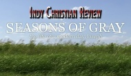Indy Christian Review – Seasons of Gray