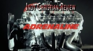 Indy Christian Review –Adrenaline