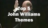 Know the Score: Top Five John WilliamsThemes