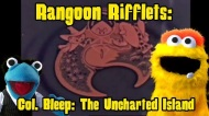 Rangoon Rifflets: The Uncharted Island