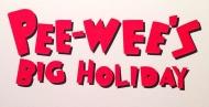 Pee Wee's BigHoliday