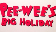 Pee Wee's Big Holiday