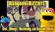 Rangoon Rifflets: Building an Island Base