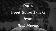 Know the Score: Top 5 Good Soundtracks to Bad Movies