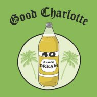 "First Listen: Good Charlotte ""40 oz Dream"" Song Review"