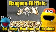 Rangoon Rifflets: Man Hunt On the Moon
