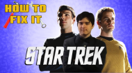 How To Fix It: Star Trek (2009)