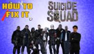 How To Fix It: SuicideSquad