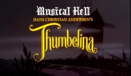 Musical Hell: Thumbelina