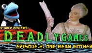 Starch Reviews Deadly Games: s01e02: One Mean Mother